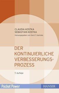 Der Kontinuierliche Verbesserungsprozess, Claudia Kostka, Sebastian Kostka