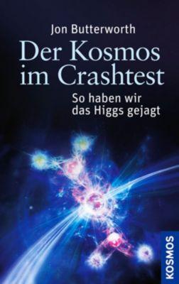 Der Kosmos im Crashtest - Jon Butterworth |