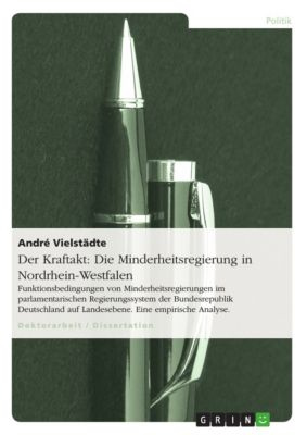 Der Kraftakt: Die Minderheitsregierung in Nordrhein-Westfalen, André Vielstädte