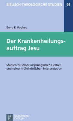 Der Krankenheilungsauftrag Jesu, Enno-Edzard Popkes