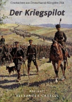 Der Kriegspilot, Alexander Castell