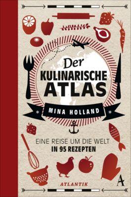 Der kulinarische Atlas - Mina Holland |