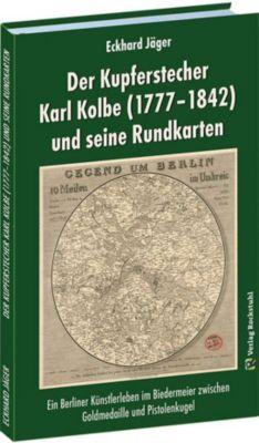 Der Kupferstecher Karl Kolbe (1777-1842) und seine Rundkarten - Eckhard Jäger pdf epub