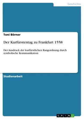 Der Kurfürstentag zu Frankfurt 1558, Toni Börner