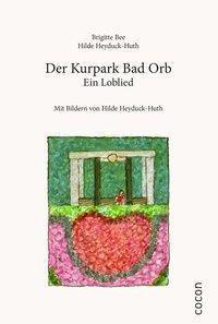 Der Kurpark Bad Orb, Brigitte Bee, Hilde Heyduck-Huth