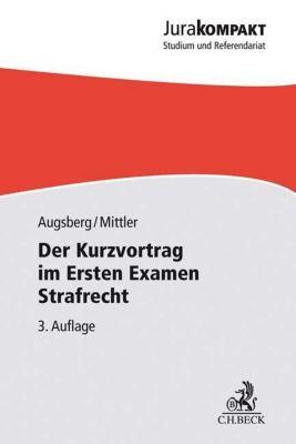Der Kurzvortrag im Ersten Examen - Strafrecht, Steffen Augsberg, Barbara Mittler