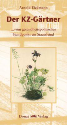 Der KZ-Gärtner, Arnold Eickmann
