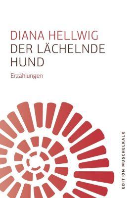 Der lächelnde Hund - Diana Hellwig |