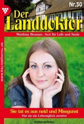 Der Landdoktor: Der Landdoktor 30 - Arztroman, Christine von Bergen