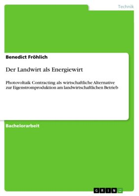 Der Landwirt als Energiewirt, Benedict Fröhlich