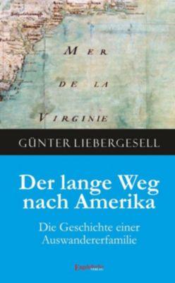 Der lange Weg nach Amerika, Günter Liebergesell