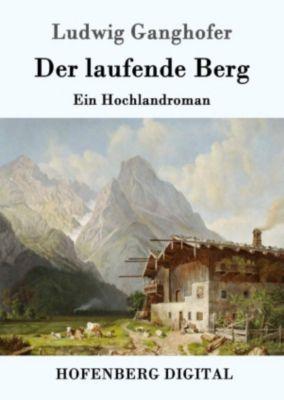 Der laufende Berg, Ludwig Ganghofer