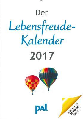 Der Lebensfreude-Kalender 2017, Rolf Merkle, Doris Wolf
