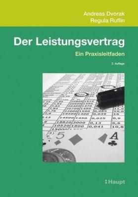 Der Leistungsvertrag, Andreas Dvorak, Regula Ruflin