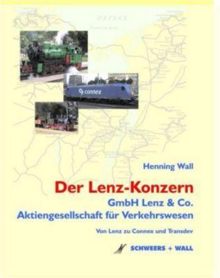 Der Lenz-Konzern - Die GmbH Lenz & Co. und die Aktiengesellschaft für Verkehrswesen, Henning Wall