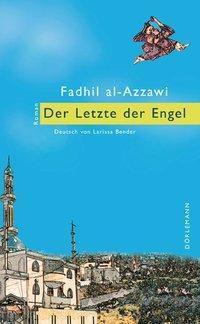 Der Letzte der Engel, Fadhil Al- Azzawi