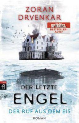 Der letzte Engel Band 2: Der Ruf aus dem Eis, Zoran Drvenkar