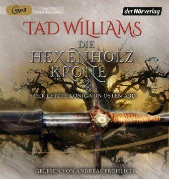 Der letzte König von Osten Ard - Die Hexenholzkrone, 2 MP3-CDs, Tad Williams