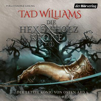 Der letzte König von Osten Ard: Die Hexenholzkrone, Tad Williams