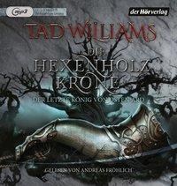 Der letzte König von Osten Ard, Die Hexenholzkrone, 3 MP3-CDs, Tad Williams