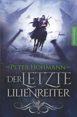 Der letzte Lilienreiter - Peter Hohmann |