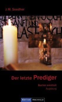 Der letzte Prediger, Jakob M. Soedher