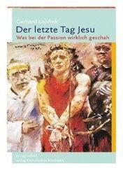 Der letzte Tag Jesu, Gerhard Lohfink