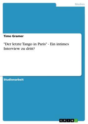 Der letzte Tango in Paris  -  Ein intimes Interview zu dritt?, Timo Gramer
