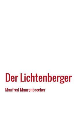 Der Lichtenberger, m. Hörbuch auf Memory-Stick - Manfred Maurenbrecher |