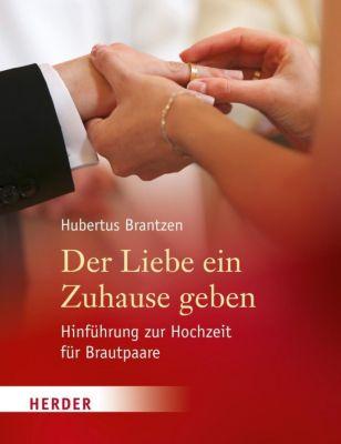 Der Liebe ein Zuhause geben, Hubertus Brantzen