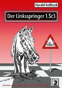 Der Linksspringer 1.Sc3, Harald Keilhack