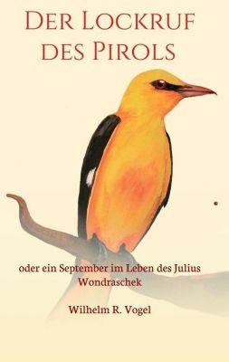 Der Lockruf des Pirols, Wilhelm R. Vogel
