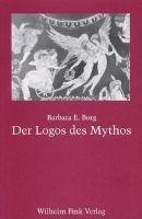Der Logos des Mythos, Barbara E. Borg
