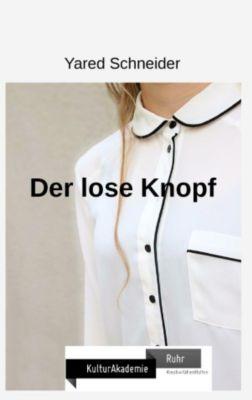 Der lose Knopf, Yared Schneider