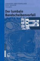 Der lumbale Bandscheibenvorfall, Rolf Haaker, Johannes Breitenfelder