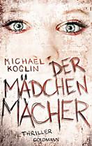 Der Mädchenmacher, Michael Koglin