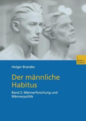 Der männliche Habitus: Bd.2 Männerforschung und Männerpolitik