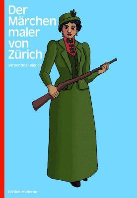 Der Märchenmaler von Zürich - Serpentina Hagner |