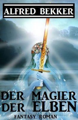 Der Magier der Elben, Alfred Bekker