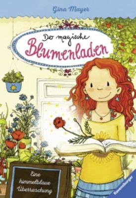 Der magische Blumenladen: Der magische Blumenladen, Band 6: Eine himmelblaue Überraschung, Gina Mayer