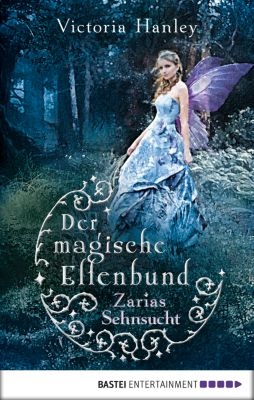 Der magische Elfenbund - Zarias Sehnsucht, Victoria Hanley