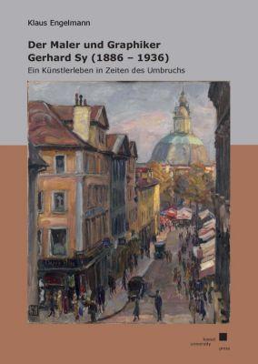 Der Maler und Graphiker Gerhard Sy (1886 - 1936), Klaus Engelmann