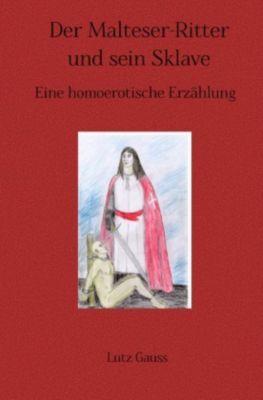 Der Malteser-Ritter und sein Sklave - Lutz Gauss |