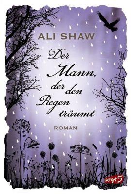 Der Mann, der den Regen träumt, Ali Shaw
