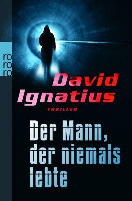 Der Mann, der niemals lebte, David Ignatius
