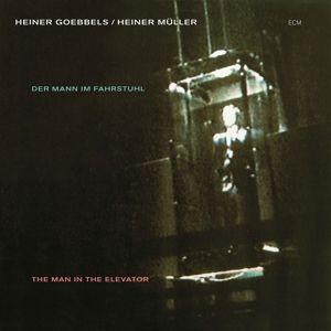 Der Mann im Fahrstuhl (The Man In The Elevator), Heiner Goebbels, Heiner Müller