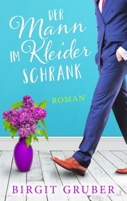 Der Mann im Kleiderschrank, Birgit Gruber