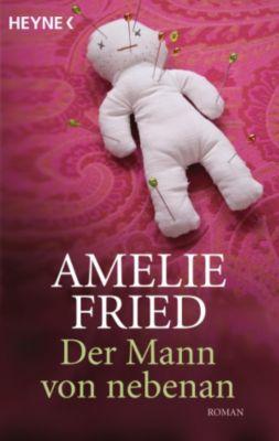 Der Mann von nebenan, Amelie Fried
