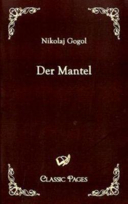 Der Mantel - Nikolai Wassiljewitsch Gogol  