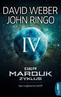Der Marduk-Zyklus: Das trojanische Schiff, John Ringo, David Weber
